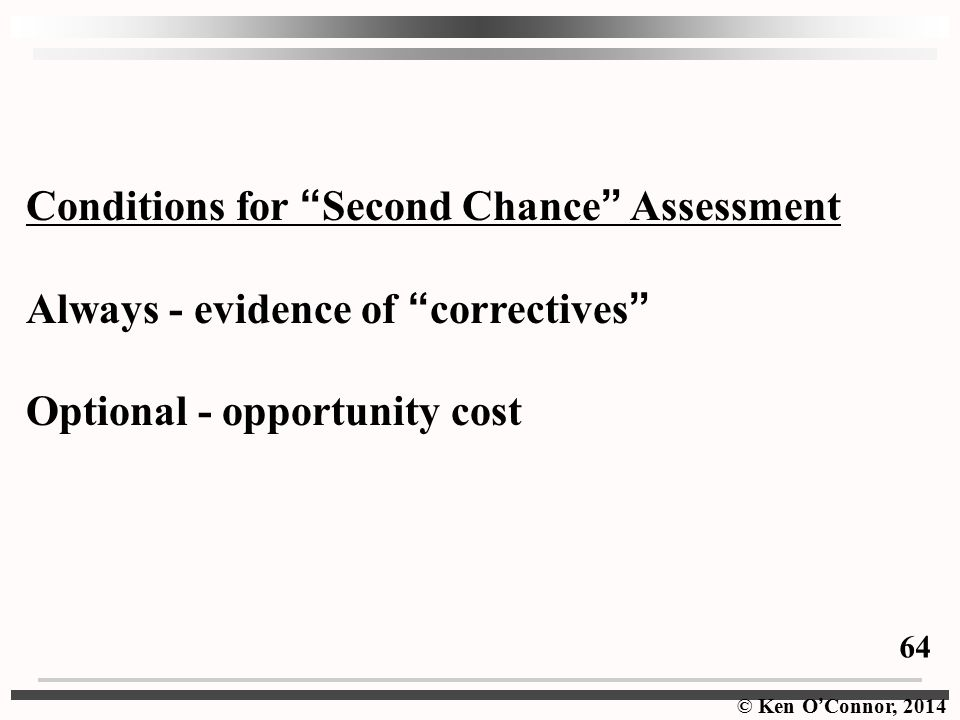 Conditions for Second Chance Assessment