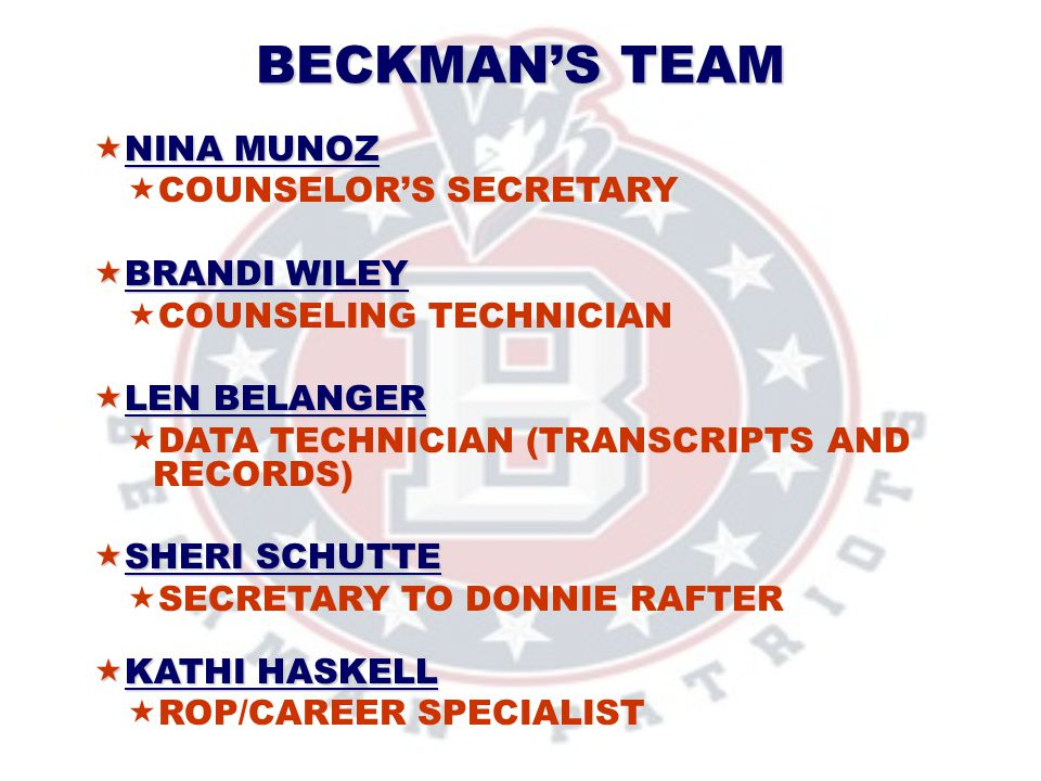 BECKMAN'S TEAM NINA MUNOZ COUNSELOR'S SECRETARY BRANDI WILEY