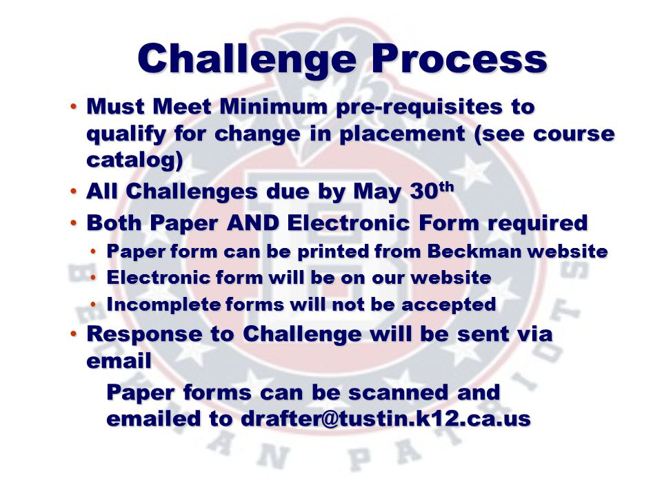 Challenge Process Must Meet Minimum pre-requisites to qualify for change in placement (see course catalog)