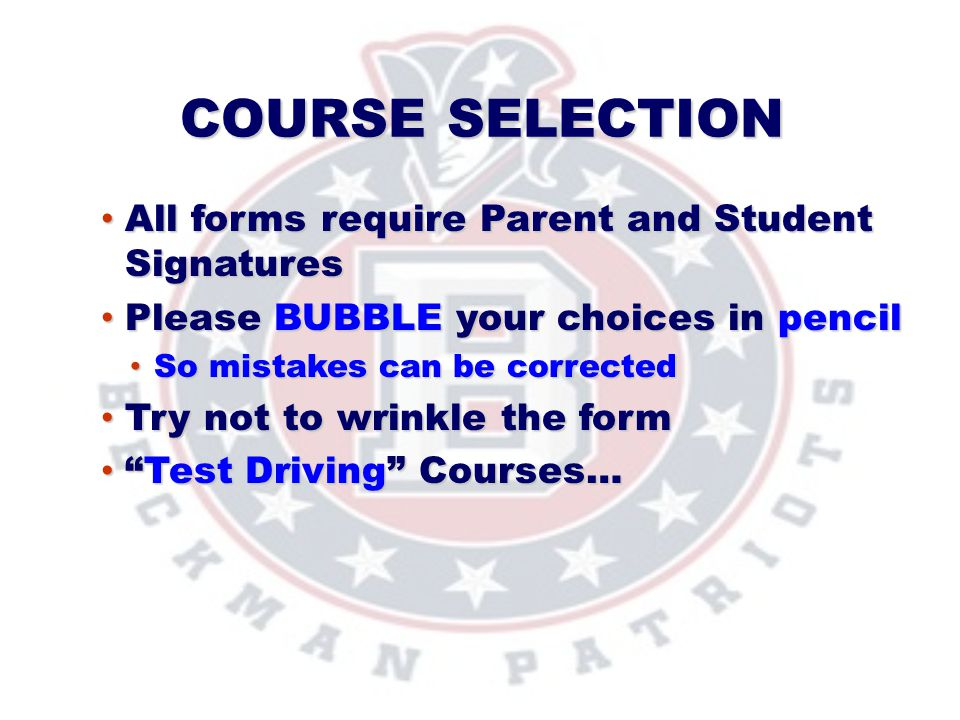 COURSE SELECTION All forms require Parent and Student Signatures