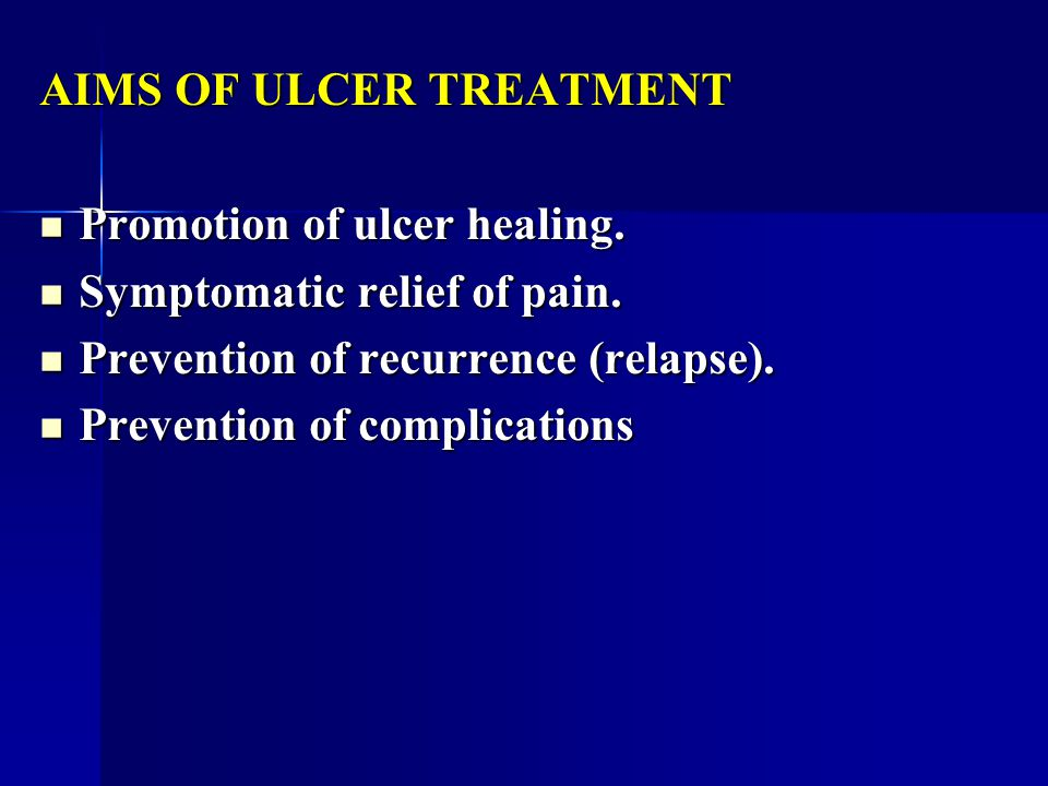 AIMS OF ULCER TREATMENT