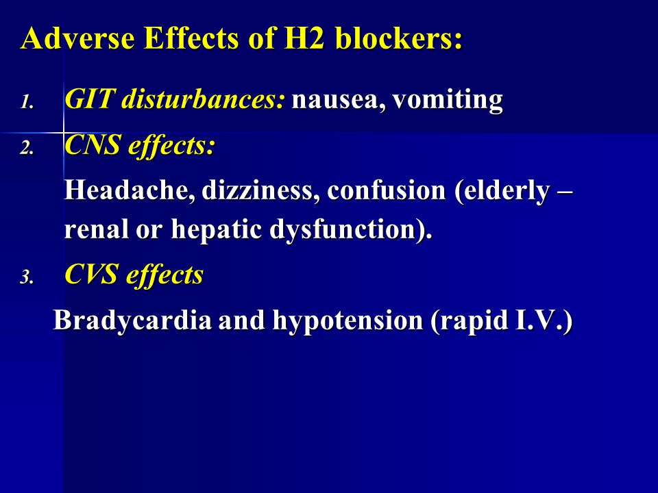 Adverse Effects of H2 blockers: