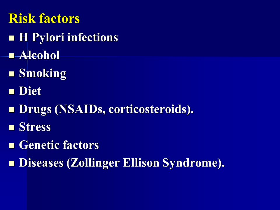 Risk factors H Pylori infections Alcohol Smoking Diet