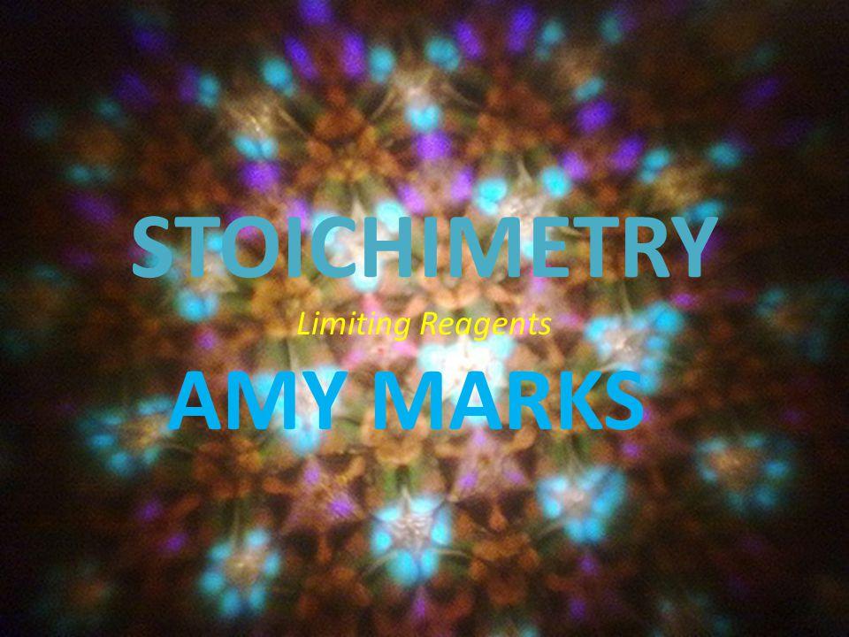 STOICHIMETRY Limiting Reagents