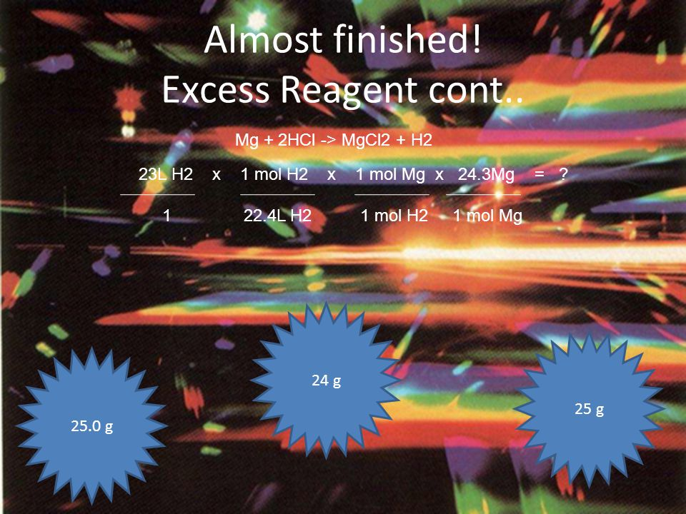 Almost finished! Excess Reagent cont..