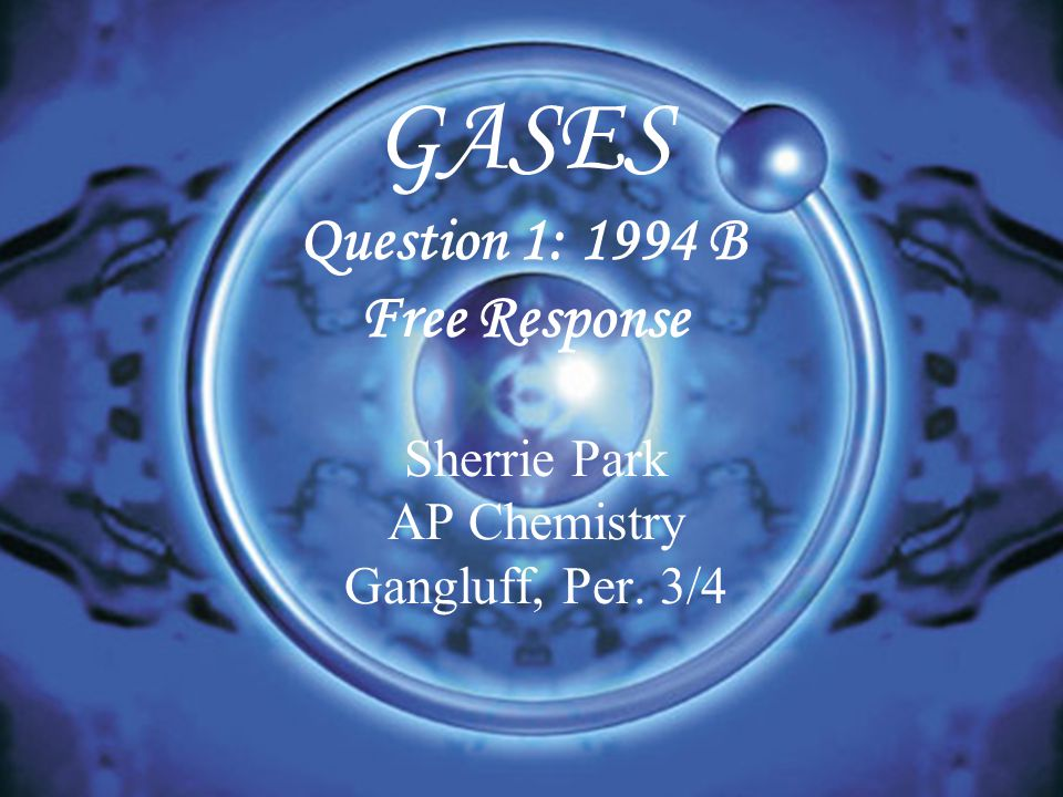 GASES Question 1: 1994 B Free Response