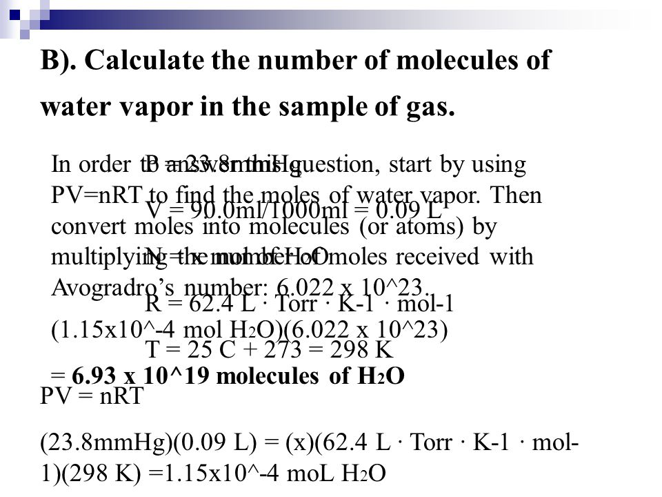 B). Calculate the number of molecules of water vapor in the sample of gas.