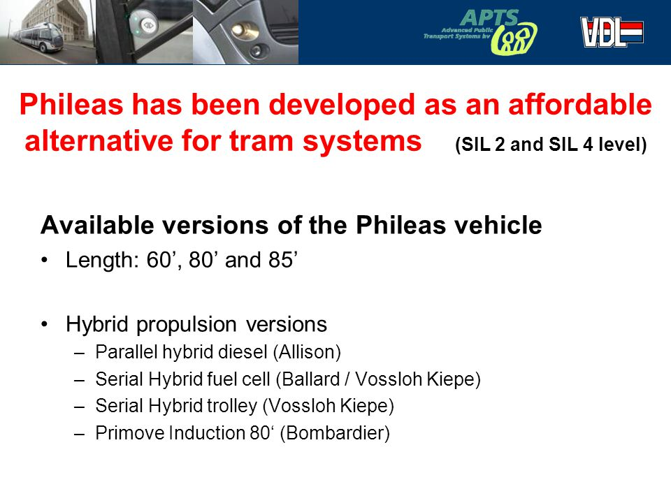 Phileas has been developed as an affordable alternative for tram systems (SIL 2 and SIL 4 level)