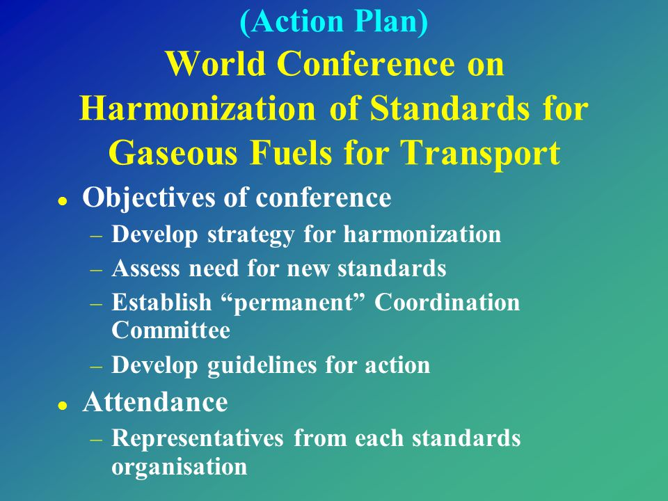(Action Plan) World Conference on Harmonization of Standards for Gaseous Fuels for Transport