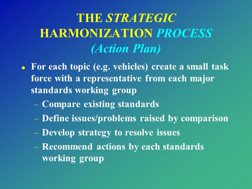 THE STRATEGIC HARMONIZATION PROCESS (Action Plan)