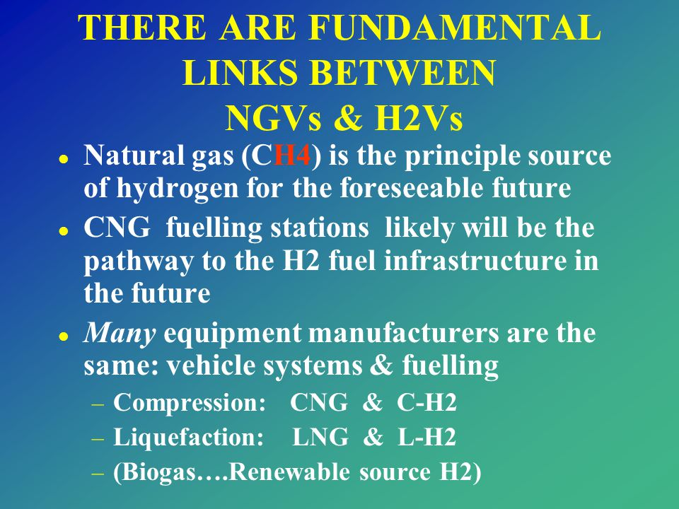 THERE ARE FUNDAMENTAL LINKS BETWEEN NGVs & H2Vs
