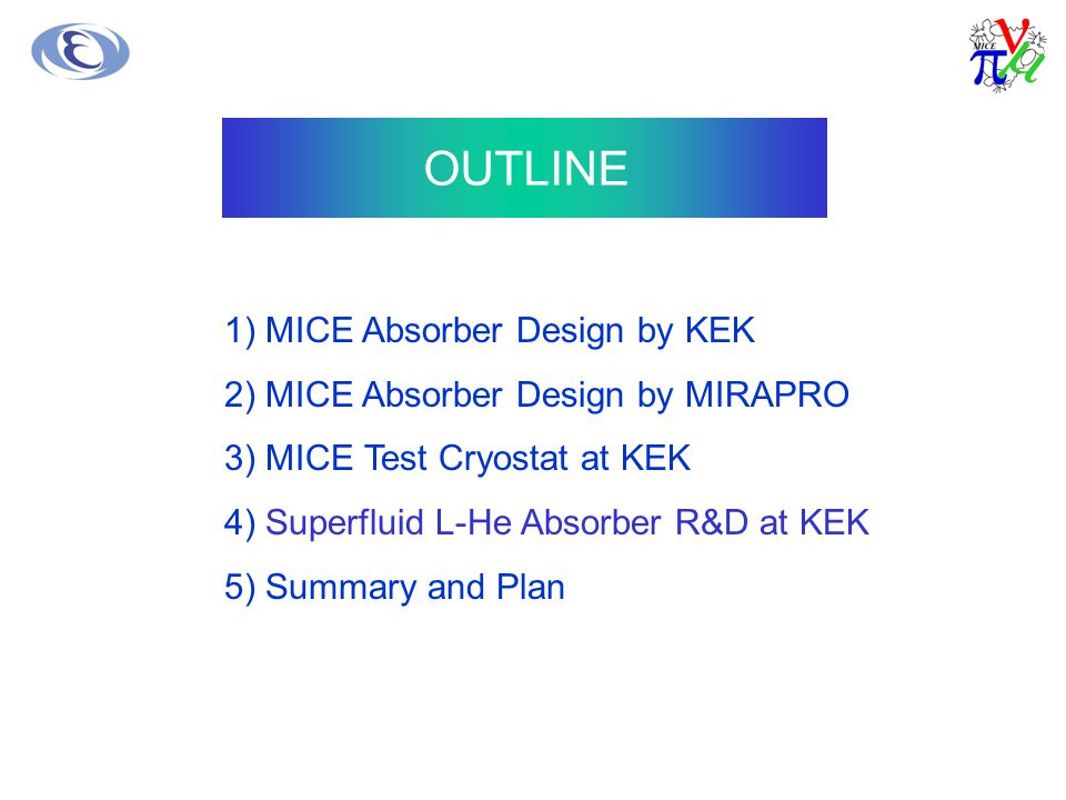 OUTLINE 1) MICE Absorber Design by KEK