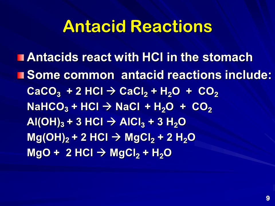 Antacid Reactions Antacids react with HCl in the stomach