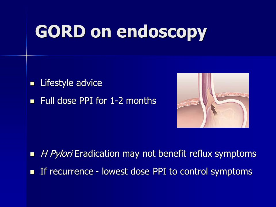 GORD on endoscopy Lifestyle advice Full dose PPI for 1-2 months