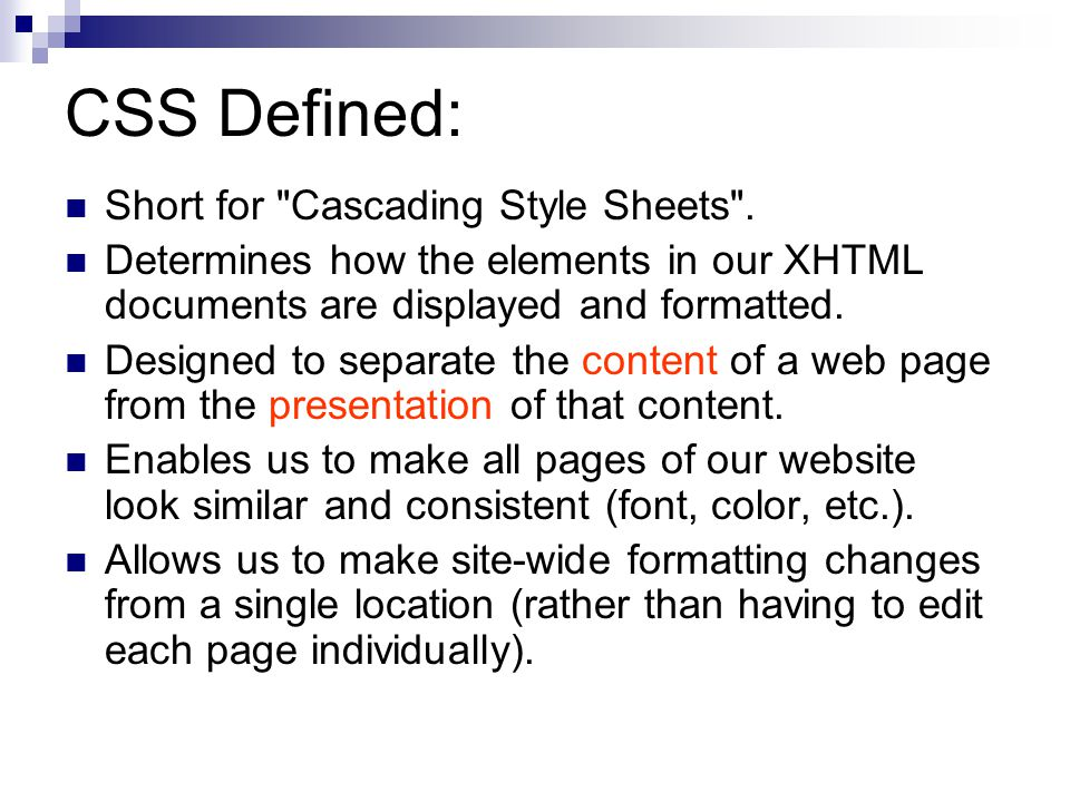 CSS Defined: Short for Cascading Style Sheets .