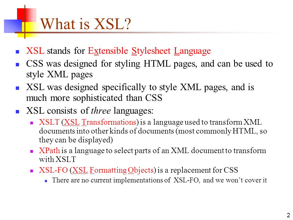 What is XSL XSL stands for Extensible Stylesheet Language