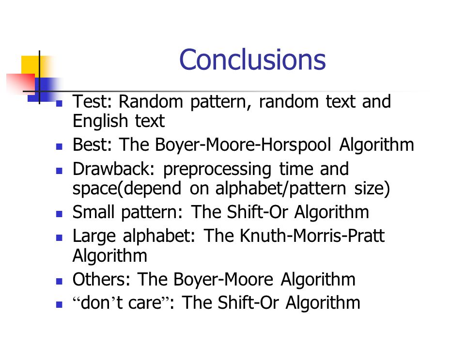 Conclusions Test: Random pattern, random text and English text