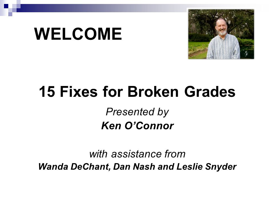 15 Fixes for Broken Grades Wanda DeChant, Dan Nash and Leslie Snyder