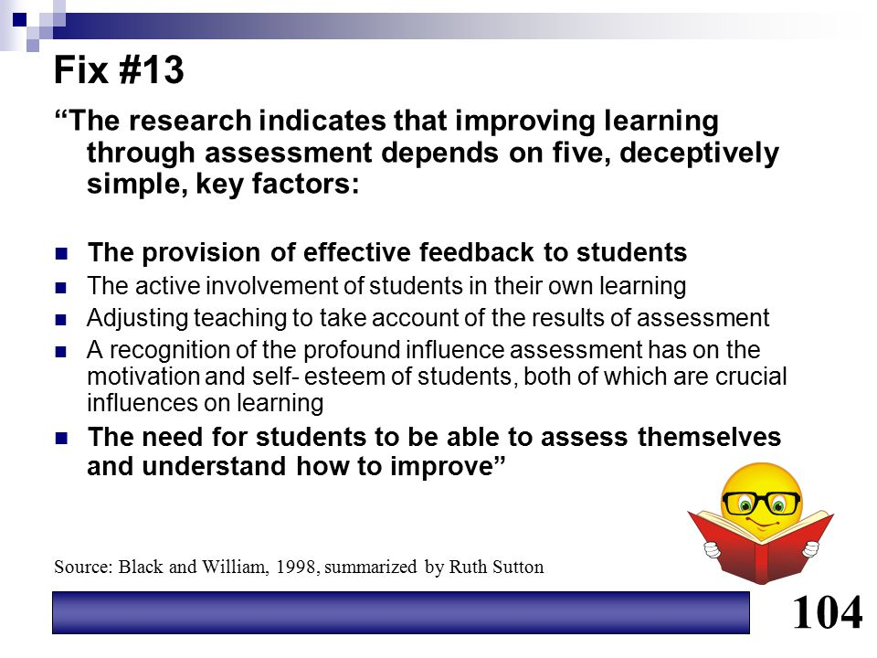Fix #13 The research indicates that improving learning through assessment depends on five, deceptively simple, key factors: