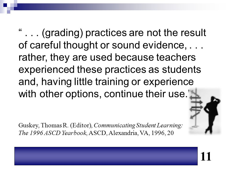 11 . . . (grading) practices are not the result