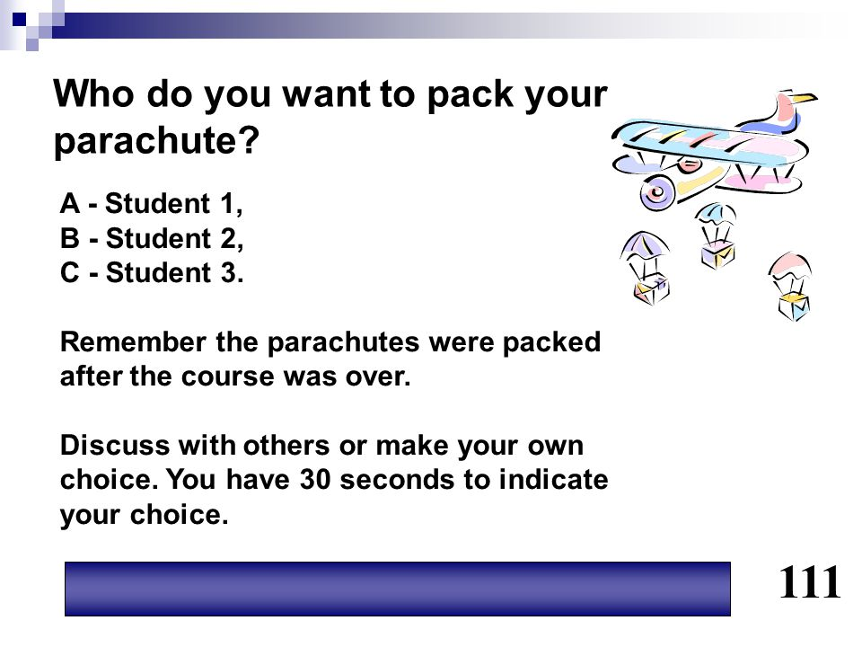 111 Who do you want to pack your parachute A - Student 1,