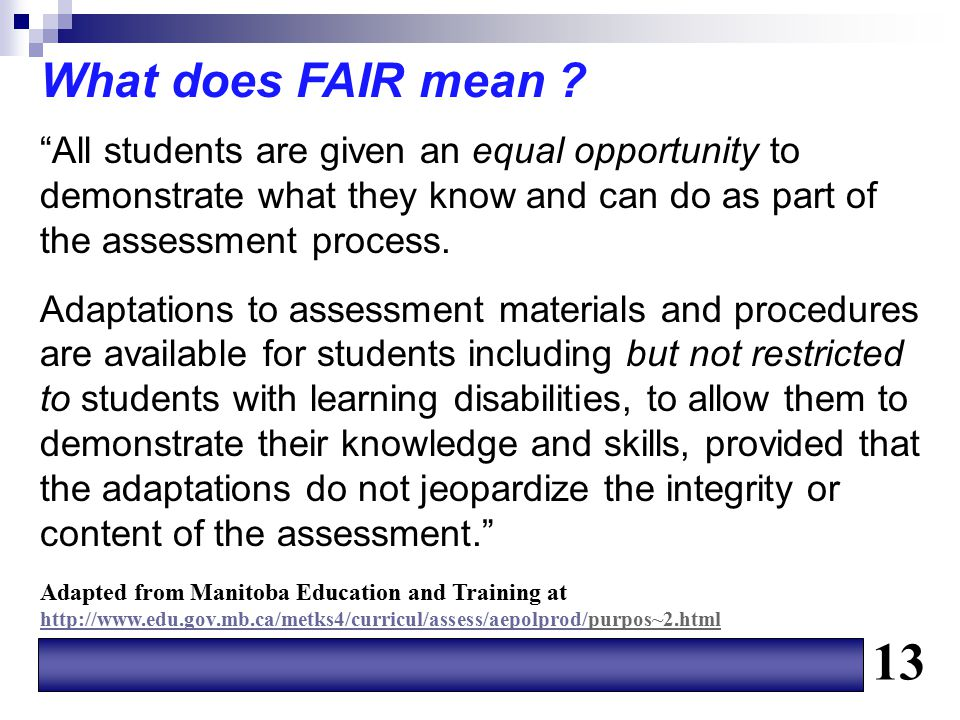 What does FAIR mean All students are given an equal opportunity to. demonstrate what they know and can do as part of the assessment process.