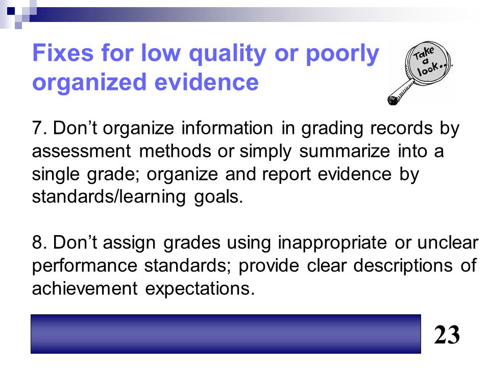 23 Fixes for low quality or poorly organized evidence