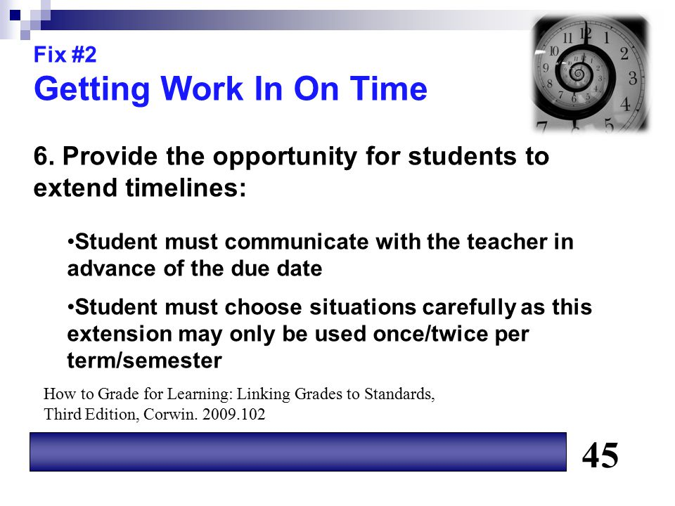Fix #2 Getting Work In On Time. 6. Provide the opportunity for students to extend timelines: