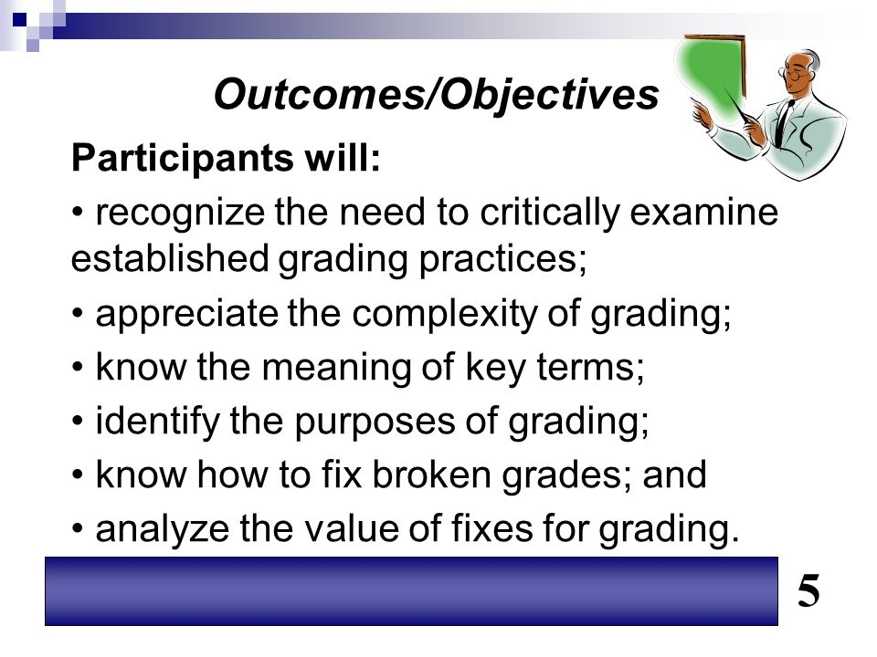 5 Outcomes/Objectives Participants will: