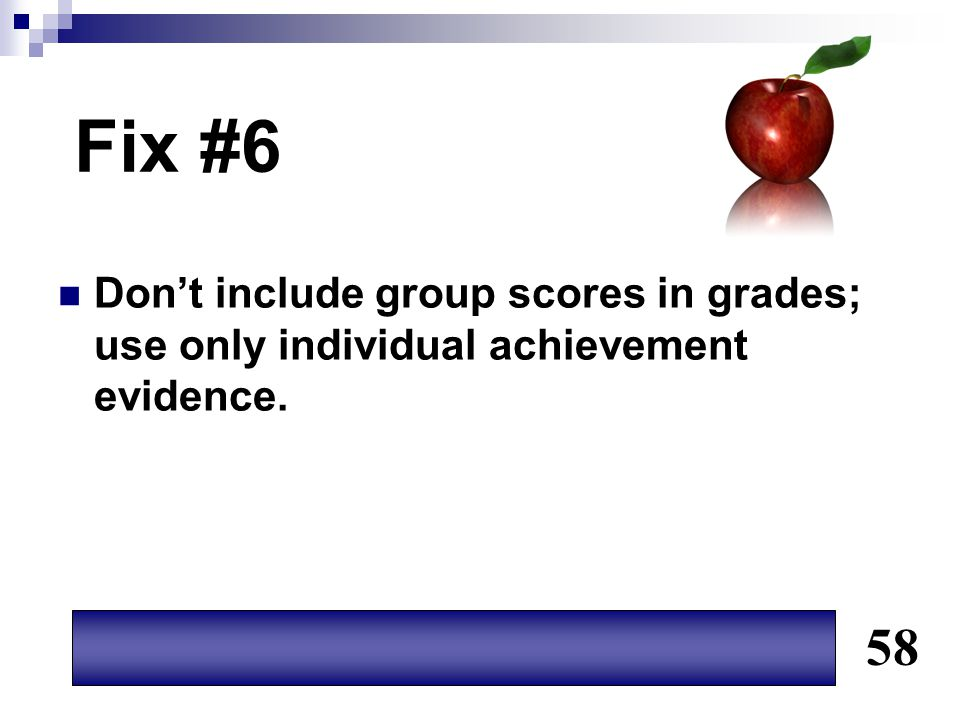 Fix #6 Don't include group scores in grades; use only individual achievement evidence. 58