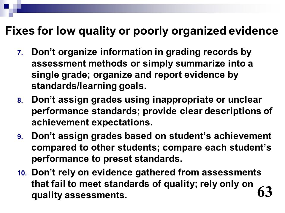 Fixes for low quality or poorly organized evidence