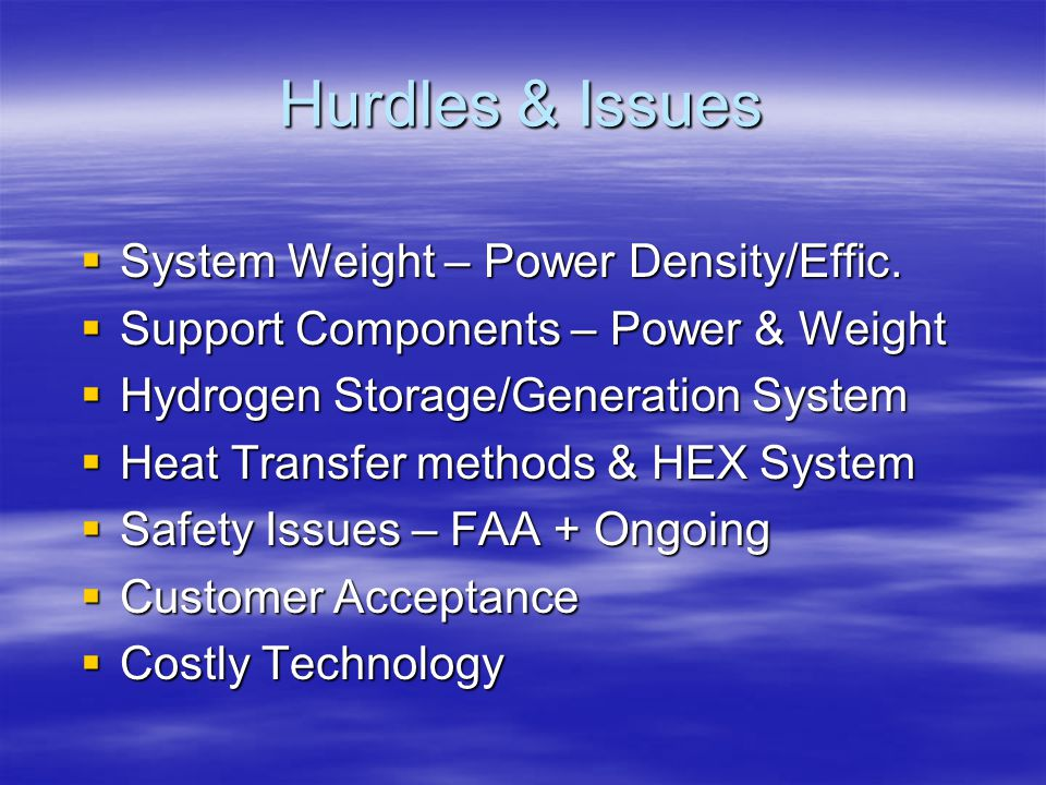 Hurdles & Issues System Weight – Power Density/Effic.