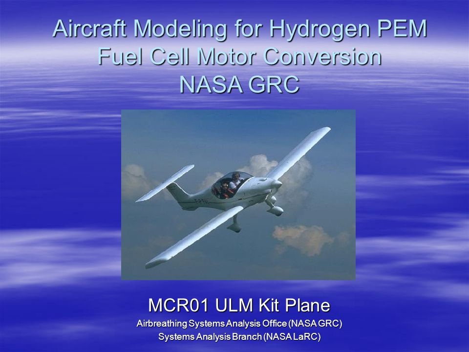 Aircraft Modeling for Hydrogen PEM Fuel Cell Motor Conversion NASA GRC