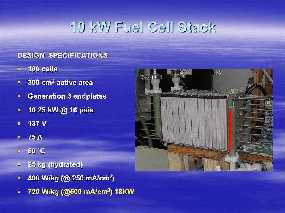 10 kW Fuel Cell Stack DESIGN SPECIFICATIONS 180 cells