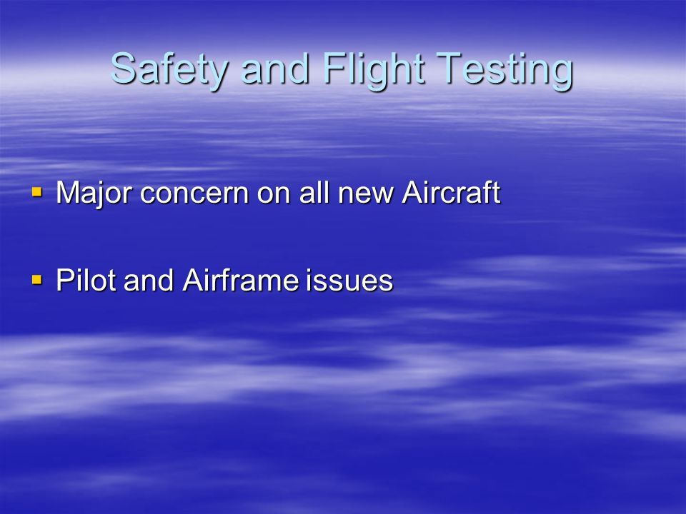 Safety and Flight Testing