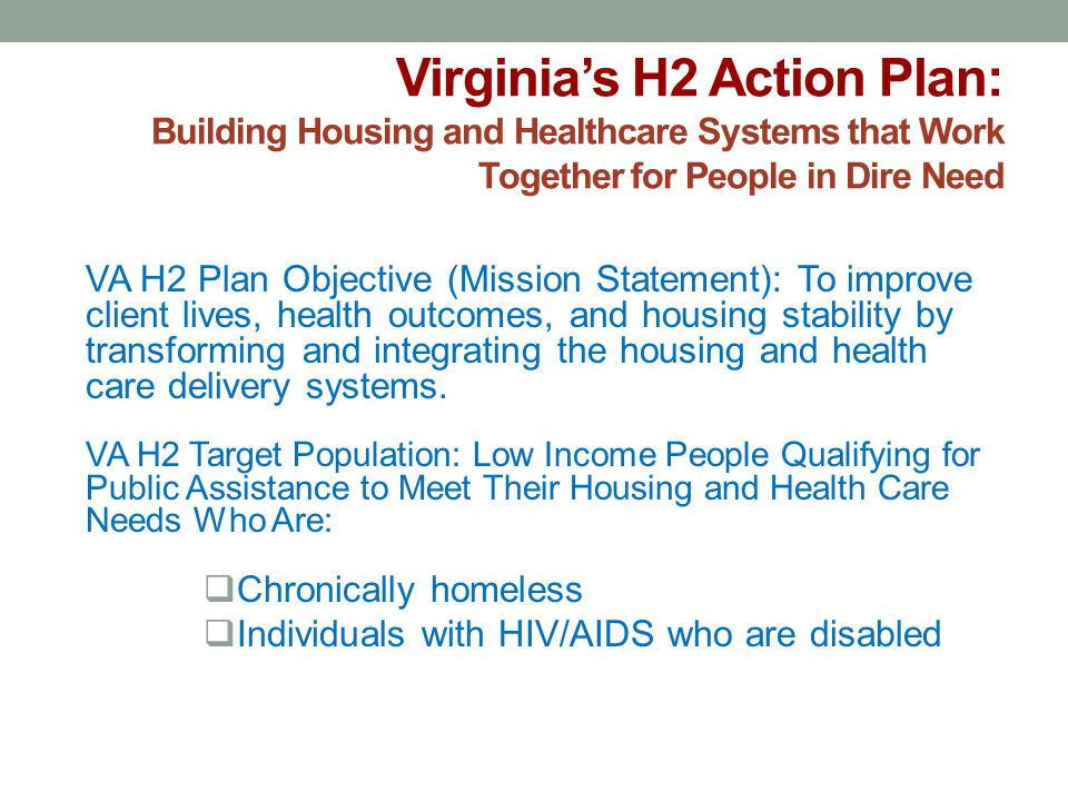 Virginia's H2 Action Plan: Building Housing and Healthcare Systems that Work Together for People in Dire Need
