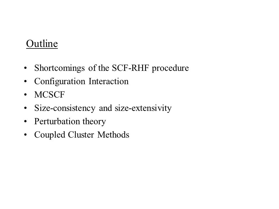 Outline Shortcomings of the SCF-RHF procedure
