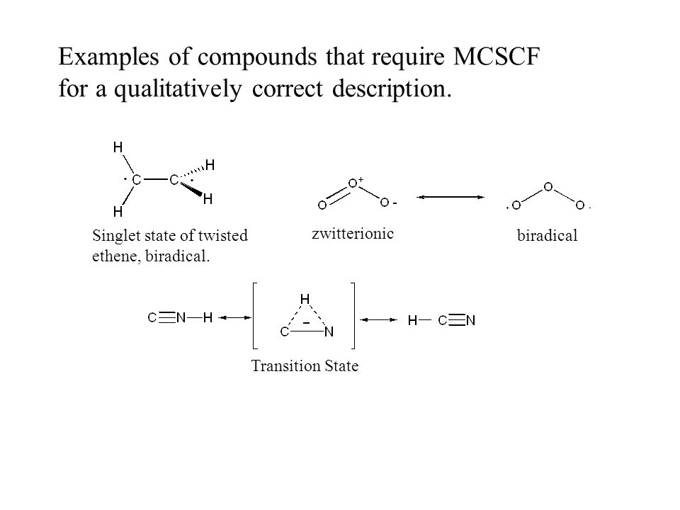 Examples of compounds that require MCSCF for a qualitatively correct description.