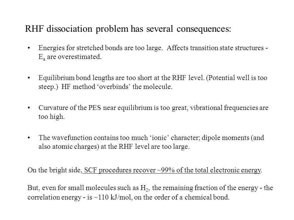 RHF dissociation problem has several consequences: