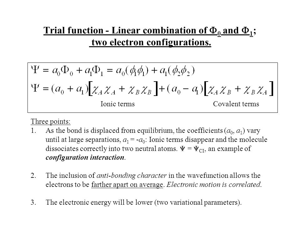Trial function - Linear combination of F0 and F1; two electron configurations.