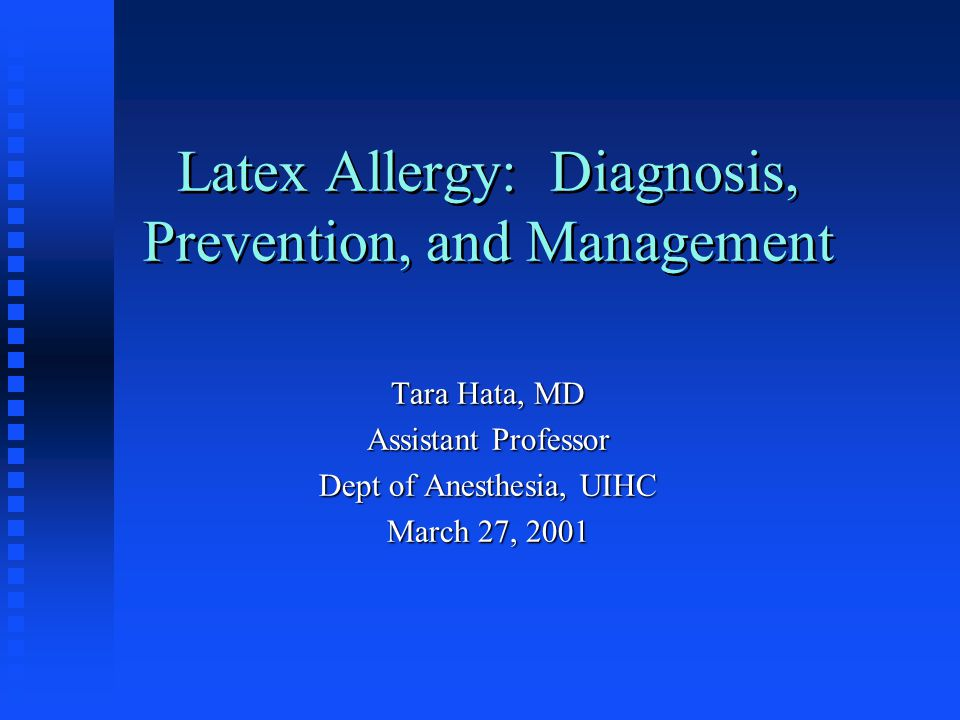 Latex Allergy: Diagnosis, Prevention, and Management