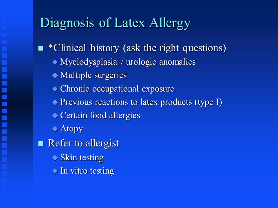 Diagnosis of Latex Allergy