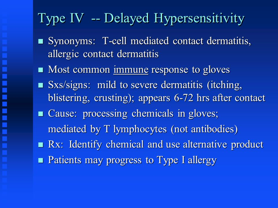 Type IV -- Delayed Hypersensitivity