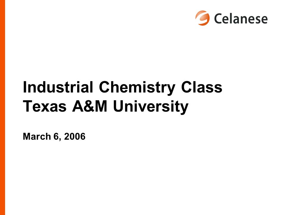 Industrial Chemistry Class Texas A&M University March 6, 2006