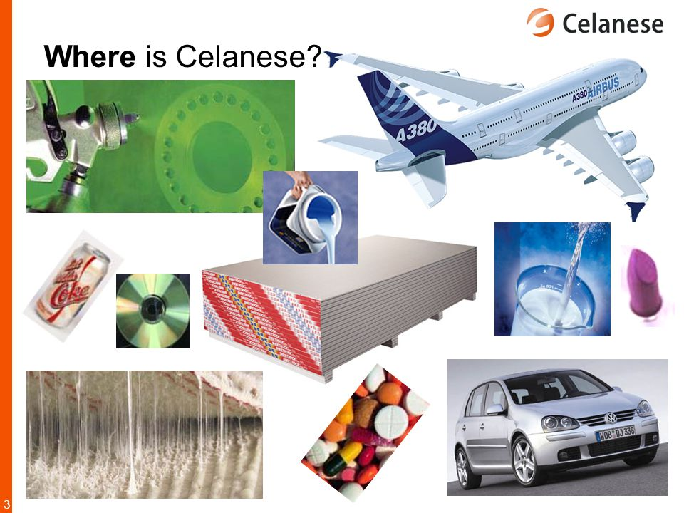 Where is Celanese Where is Celanese --- that is, where can you find the chemicals we manufacture ----------------------------------------