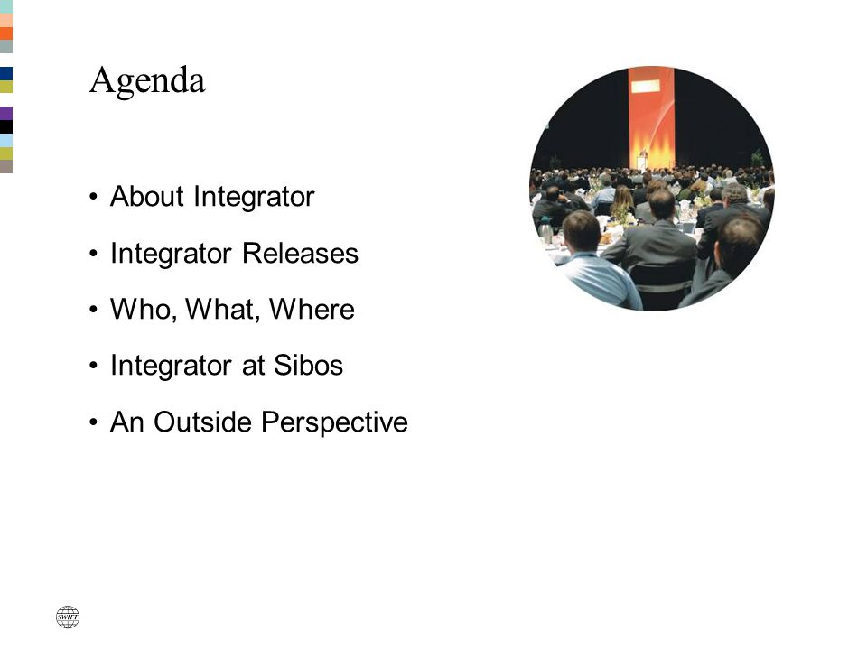 Agenda About Integrator Integrator Releases Who, What, Where