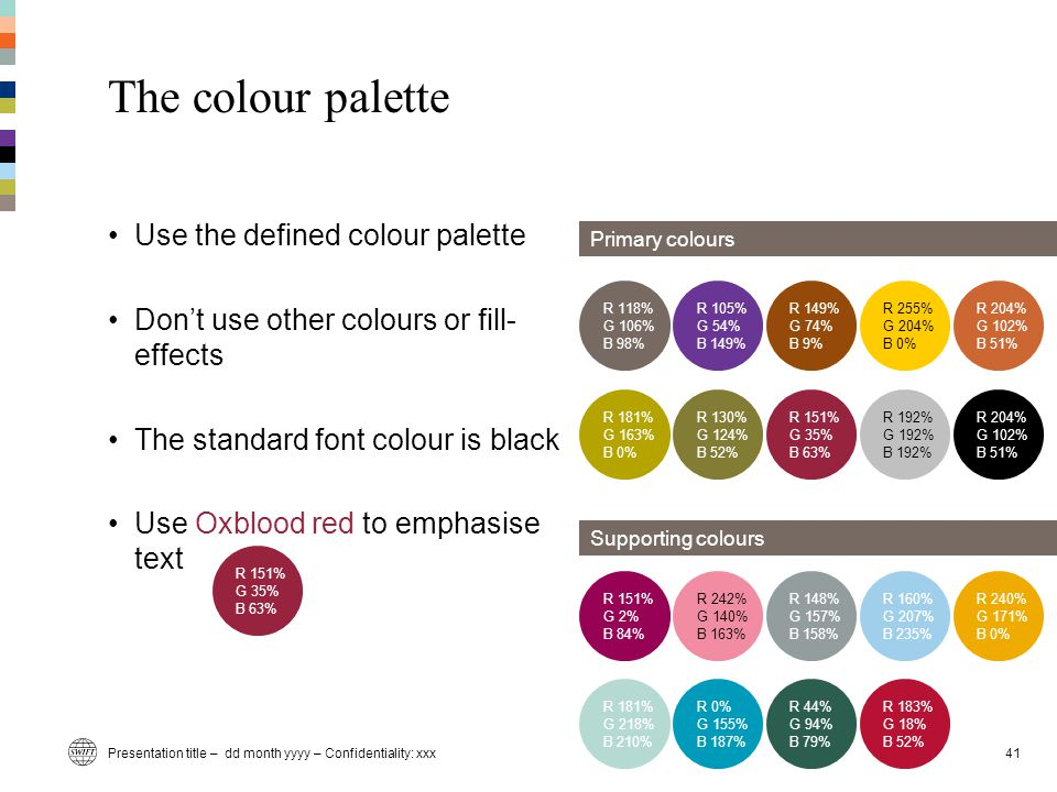 The colour palette Use the defined colour palette