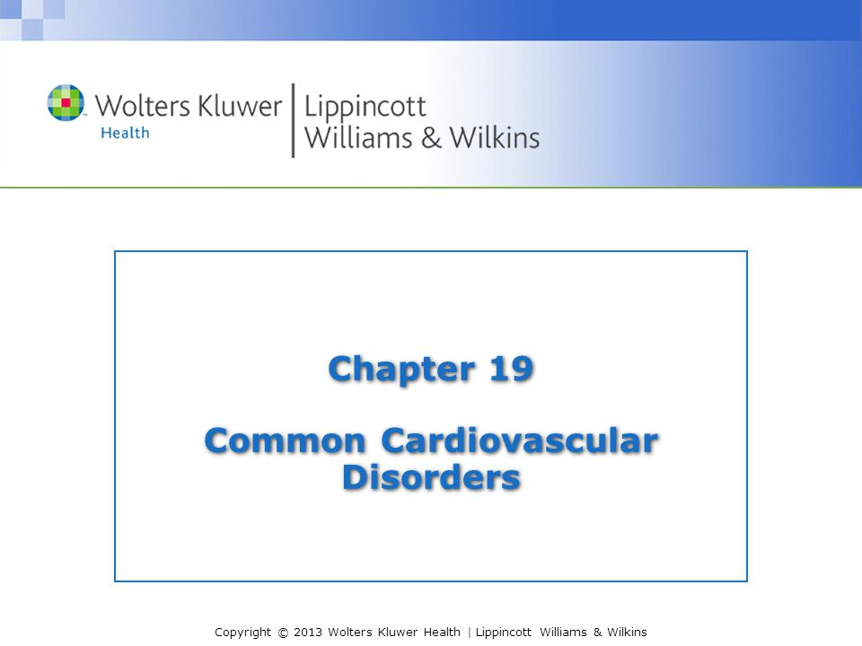 Chapter 19 Common Cardiovascular Disorders