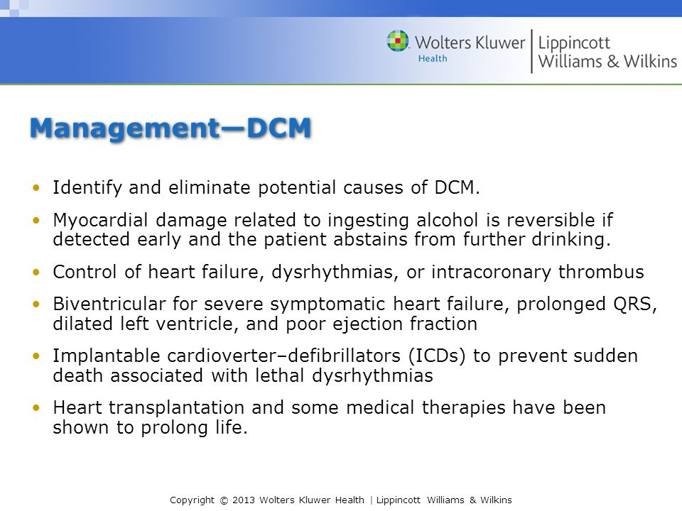 Management—DCM Identify and eliminate potential causes of DCM.