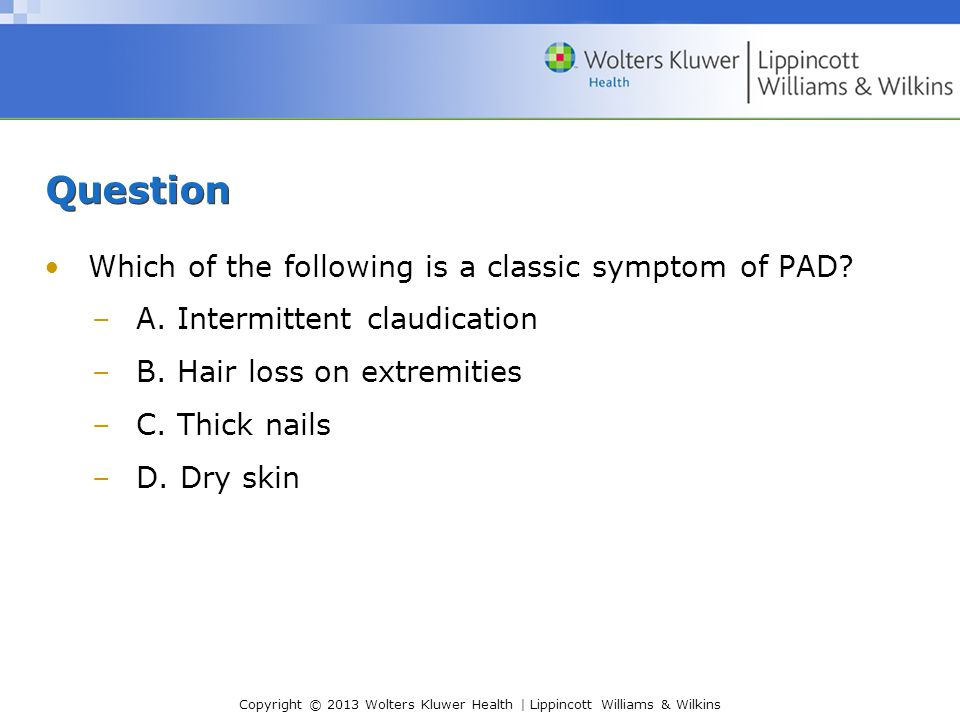 Question Which of the following is a classic symptom of PAD